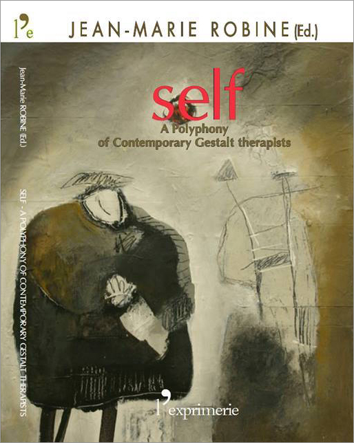 Self A Polyphony of Contemporary Gestalt Therapists
